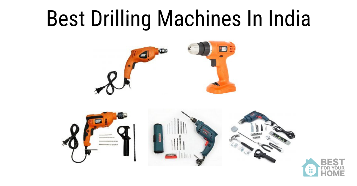 Best Drilling Machines for Home Use in India for 2019
