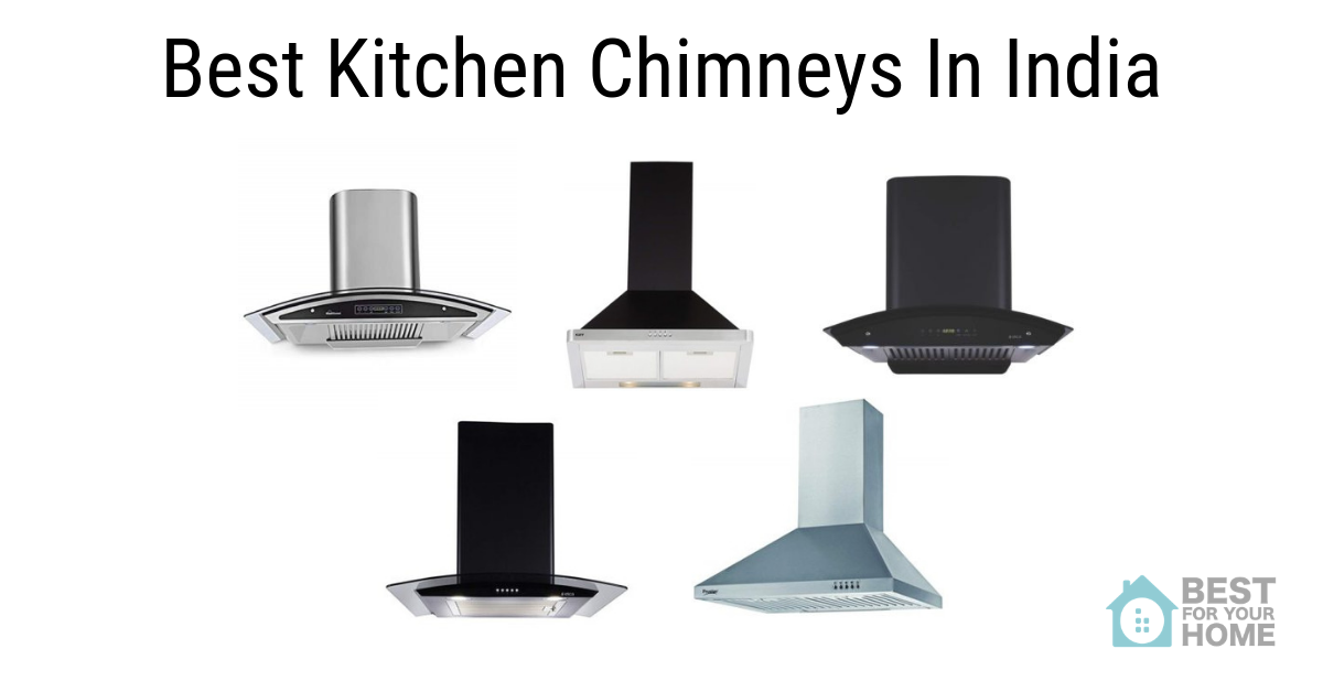 Best Kitchen Chimneys In India For 2019