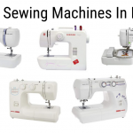 6 Best Sewing Machines In India for 2020 - Reviews & Buying Guide