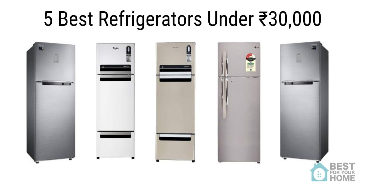 5 Top Refrigerators Under ₹30 000 In India