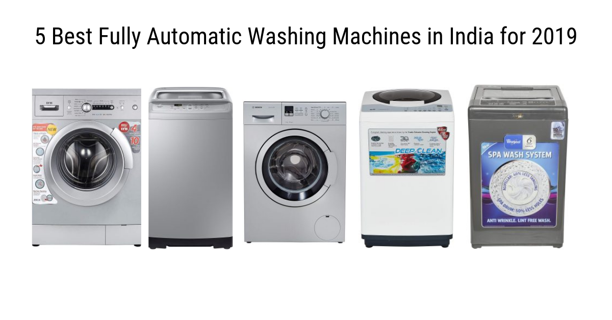 5 Best Fully Automatic Washing Machines in India for 2019